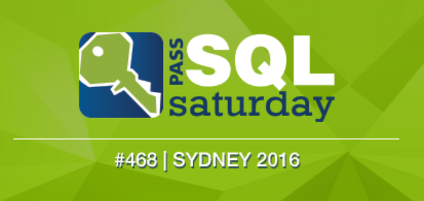 Presentation Materials for My Session at SQL Saturday Sydney 2016