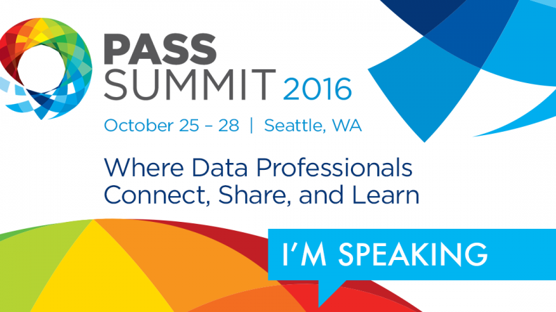 My Sessions at PASS Summit 2016