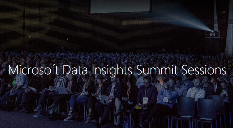 Our Sessions at Microsoft Data Insight Summit 2017; Seattle