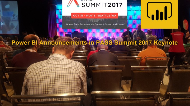 New Power BI and Analytics Features in PASS Summit 2017 Keynote – Live (Hit Refresh)