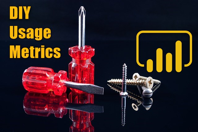 Usage Metrics or Do It Yourself Power BI Monitoring Report