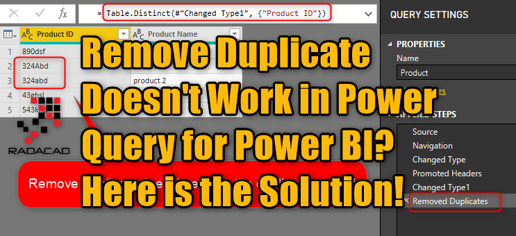 Remove Duplicate Doesn't Work in Power Query for Power BI? Here is the Solution!